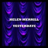 Yesterdays by Helen Merrill