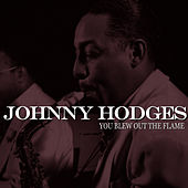 You Blew Out the Flame von Johnny Hodges