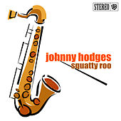 Squatty Roo by Johnny Hodges