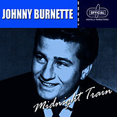 Midnight Train by Johnny Burnette