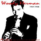 1937 - 1938 by Woody Herman