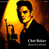 Deep In A Dream von Chet Baker