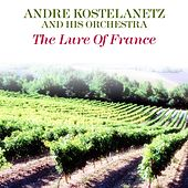 The Lure Of France de Andre Kostelanetz And His Orchestra