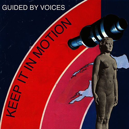 Keep It In Motion - Single by Guided By Voices