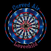 Lovechild (Digitally Remastered Version) by Curved Air