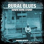 Rural Blues - Down Home Stomp by Various Artists