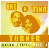 Ike & Tina Turner - Good Times Vol 1 von Ike and Tina Turner