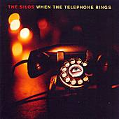 When The Telephone Rings by The Silos