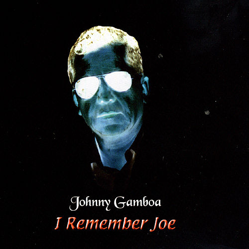 I Remember Joe by Johnny Gamboa