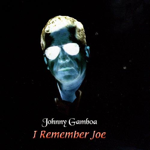 I Remember Joe by Johnny Gamboa