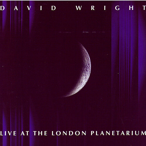 Live At London Planetarium by David  Wright