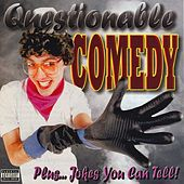 Questionable Comedy Plus...Jokes You Can Tell! by Various Artists