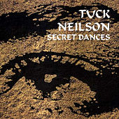 Secret Dances by Tuck Neilson
