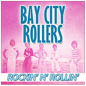 Rockin' N' Rollin' With The Bay City Rollers by Bay City Rollers