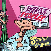 What About The People? by Smilin' Myron