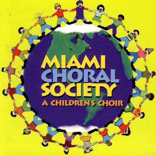 Miami Choral Society: A Childrens Choir by Miami Choral Society: A Childrens Choir