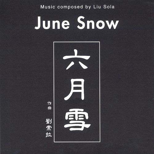June Snow by Liu Sola