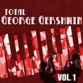 Total George Gershwin, Vol. 1 von George Gershwin