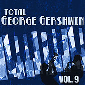 Total George Gershwin, Vol. 9 von George Gershwin