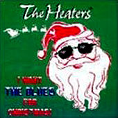 I Want The Blues For Christmas by Heaters