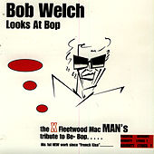 Bob Welch Looks At Bop de Bob Welch