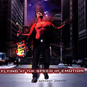 Flying At The Speed Of Emotion de Anthony Joseph