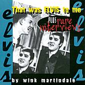 That Was Elvis To Me by Wink Martindale