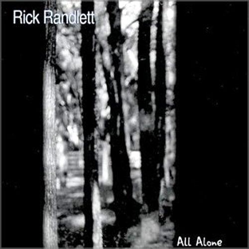 All Alone by Rick Randlett