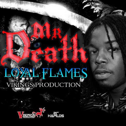 Mr. Death by Loyal Flames