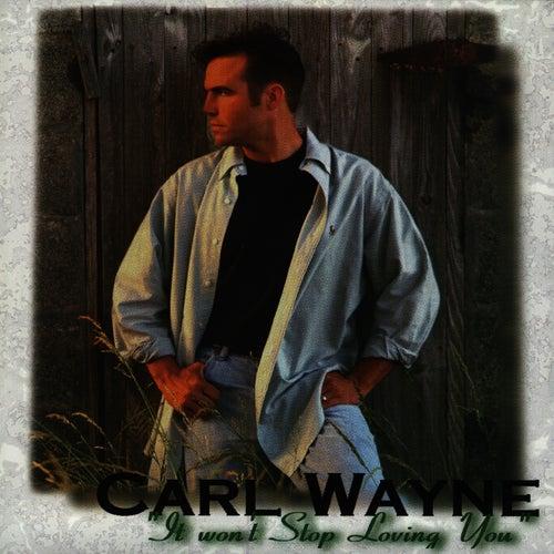 It Won't Stop Loving You by Carl Wayne