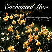 Enchanted Love: Flute And Harp Selections For Your Wedding by Various Artists
