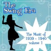 The Swing Era; The Music Of 1939 - 1940 Volume 1 von Various Artists