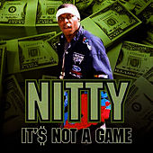 It's Not A Game by Nitty