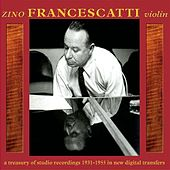 Zino Francescatti, Violin: A Treasury of Studio Recordings 1931-1955 de Zino Francescatti