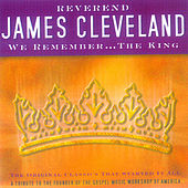 We Remember... The King by Rev. James Cleveland