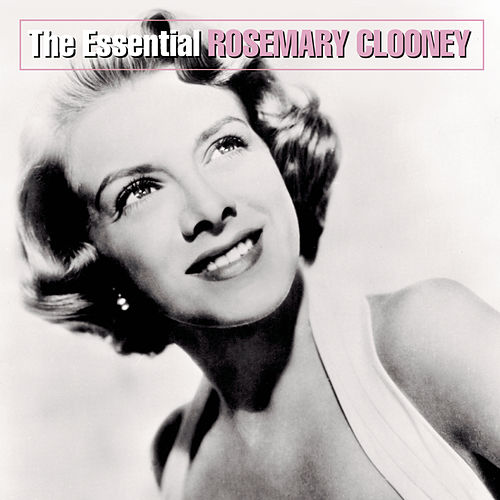 The Essential Rosemary Clooney by Rosemary Clooney