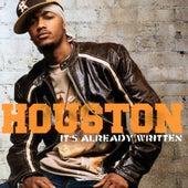 It's Already Written de Houston