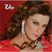 Vive by Lucia Mendez