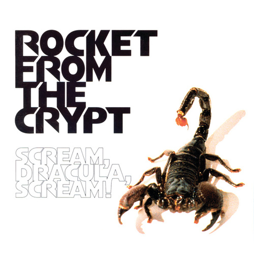 Scream, Dracula, Scream! by Rocket from the Crypt
