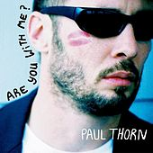 Are You With Me? by Paul Thorn