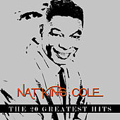 Nat King Cole - The 20 Greatest Hits by Nat King Cole