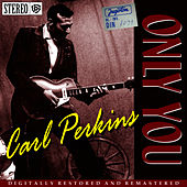 Only You fra Carl Perkins