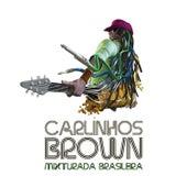 Mixturada Brasileira de Carlinhos Brown