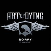 Sorry (Acoustic) by Art of Dying