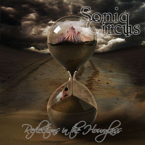 Reflections In The Hourglass by Soniq Circus