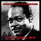 I'll Get By de Coleman Hawkins