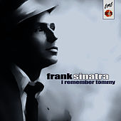 I Remember Tommy by Frank Sinatra