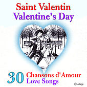 Saint Valentin - 30 chansons d'amour von Various Artists