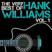 The Very Best of Hank Williams, Vol. 1 by Hank Williams