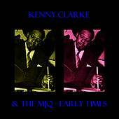 & The MJQ - Early Times by Kenny Clarke
